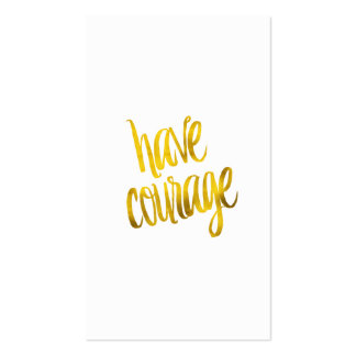 Have Courage Quote Faux Gold Foil Glitter Business Card