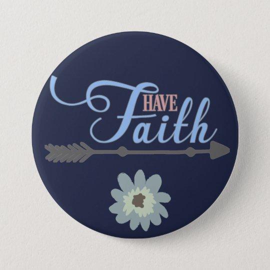Have Faith, Christian Arrow 3 Inch Round Button