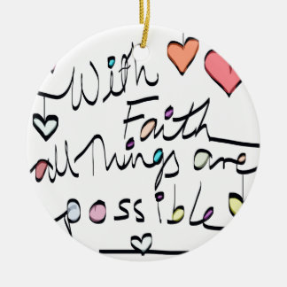Have Faith. Quote word message colour design Ceramic Ornament