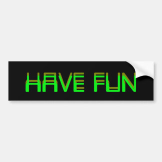 HAVE FUN STICKER