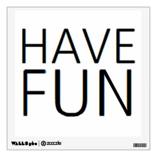 have fun wall decal
