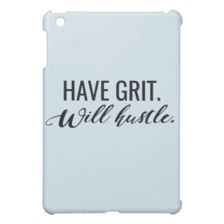 Have grit. Will hustle. iPad Case