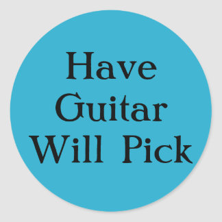 Have Guitar Will Pick Classic Round Sticker
