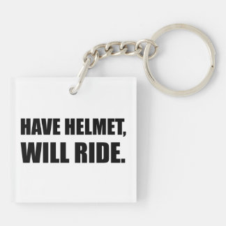 Have Helmet Will Ride Double-Sided Square Acrylic Keychain