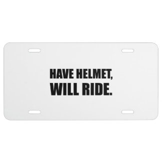 Have Helmet Will Ride License Plate