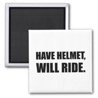 Have Helmet Will Ride Square Magnet