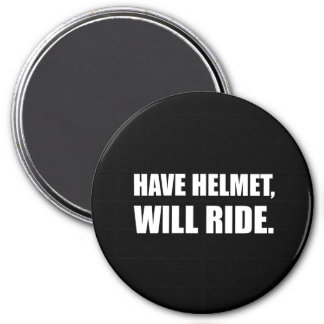 Have Helmet Will Ride White 3 Inch Round Magnet