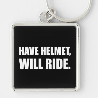 Have Helmet Will Ride White Silver-Colored Square Keychain