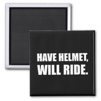 Have Helmet Will Ride White Square Magnet