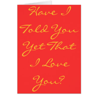 Have I told you....? Card