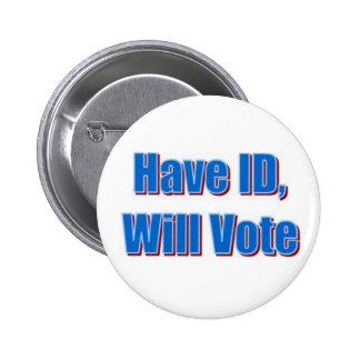 Have ID, Will Vote 2 Inch Round Button