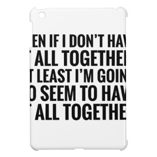 Have It All Together iPad Mini Case