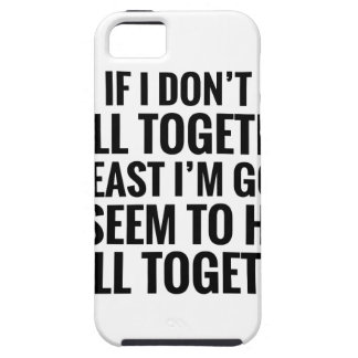 Have It All Together iPhone 5 Cases