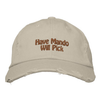 Have Mando Will Pick Embroidered Baseball Caps
