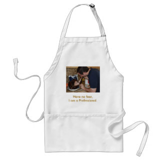 Have no fear, I am a Professional. Standard Apron