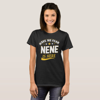 Have No Fear Nene Is Here An Awesome Gift T-Shirt