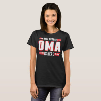 Have No Fear Oma Is Here Tshirt