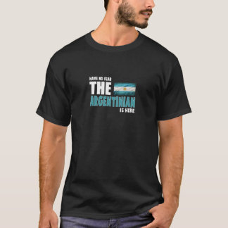 Have No Fear The Argentinian Is Here Gift T-Shirt