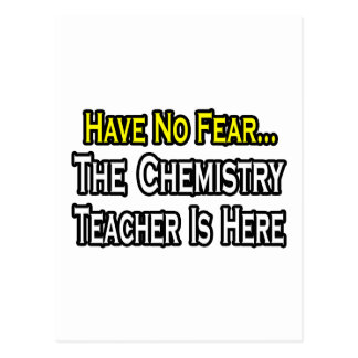 Have No Fear, The Chemistry Teacher Is Here Postcard