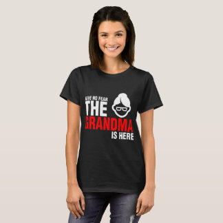 Have No Fear The Grandma Is Here Tshirt
