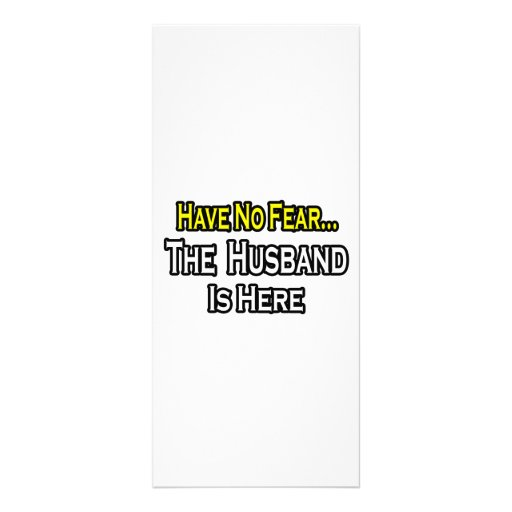 Have No Fear...The Husband Is Here Full Color Rack Card