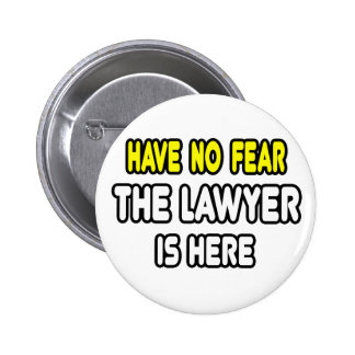 Have No Fear, The Lawyer Is Here 2 Inch Round Button