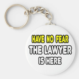 Have No Fear, The Lawyer Is Here Keychain