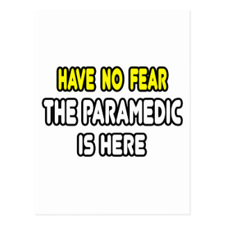 Have No Fear, The Paramedic Is Here Postcard