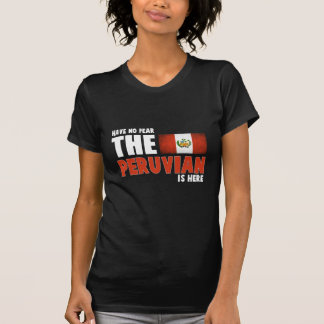 Have No Fear The Peruvian Is Here Peru Gift T-Shirt