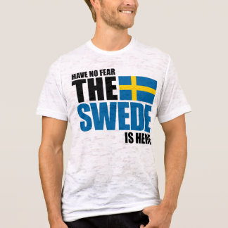 Have No Fear The Swede Is Here Burnout Fitted T T-Shirt