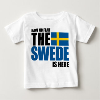 Have No Fear, The Swede Is Here Infant T-Shirt