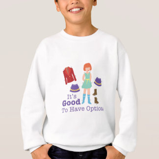 Have Options Sweatshirt