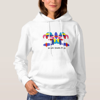 Have Some Fun Hoodie