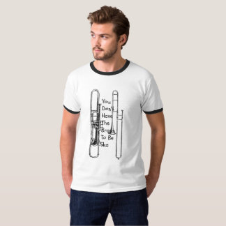 Have The Brass? T-Shirt