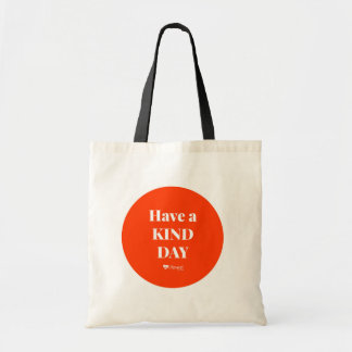 """""""Have to Kind Day"""" Tote"""