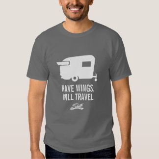 Have Wings Will Travel - Shasta Camper Trailer T-shirts