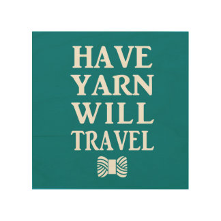 Have Yarn Will Travel • Craft Room Wood Wall Art