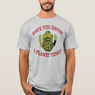 """Have You Eaten a Planet Today?"" Shirt"