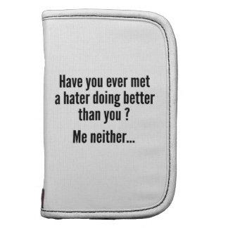 Have You Ever Met A Hater Doing Better Than You ? Folio Planners