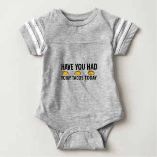 Have you had your tacos today baby bodysuit