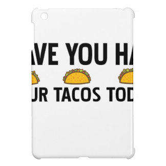 Have you had your tacos today case for the iPad mini