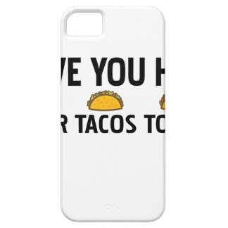 Have you had your tacos today iPhone 5 cover