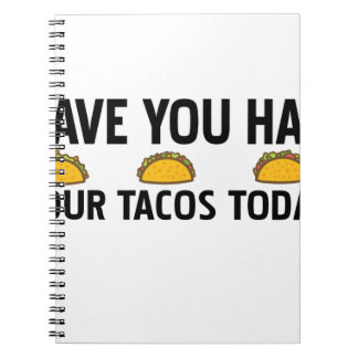 Have you had your tacos today notebook