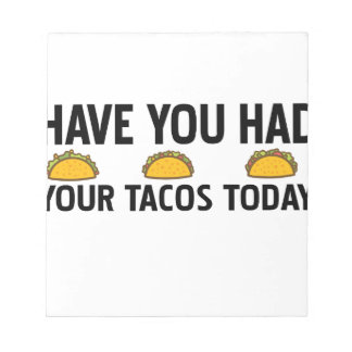 Have you had your tacos today notepad