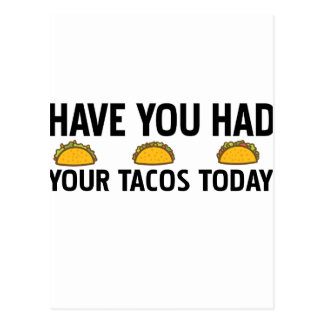 Have you had your tacos today postcard