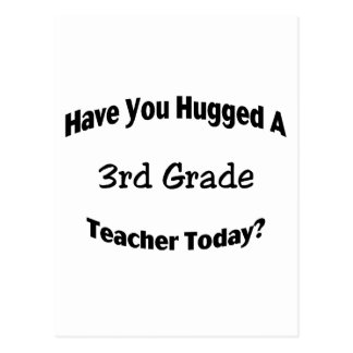 Have You Hugged A 3rd Grade Teacher Today Postcard