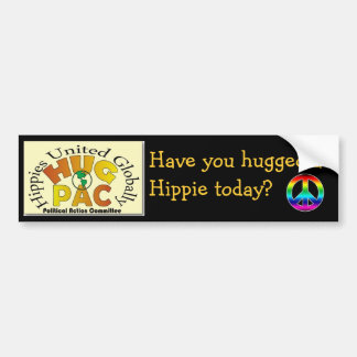 Have you hugged a Hippie Today? Bumper Sticker