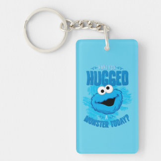 Have You Hugged a Monster Today Double-Sided Rectangular Acrylic Keychain