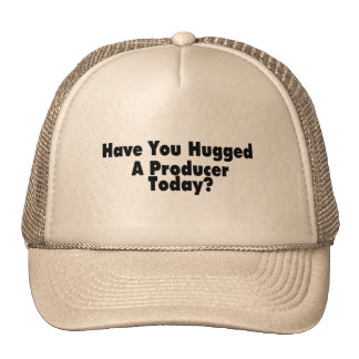 Have You Hugged A Producer Today Trucker Hat
