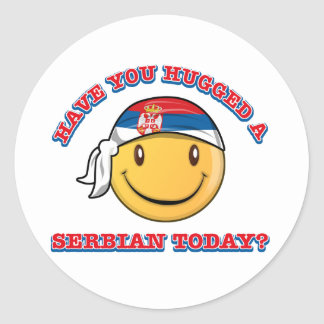 Have you hugged a Serbian today? Round Sticker
